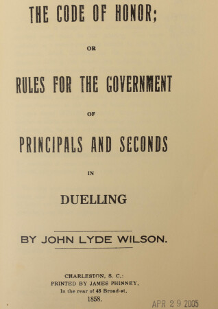 """The Code of Honor (1858).  Former South Carolina Governor John Lyde Wilson (1784-1849) composed a set of """"rules for the government of principals and seconds in duelling,"""" a best-seller which gentlemen kept close at hand."""